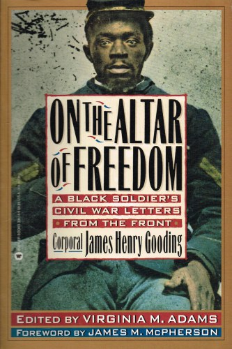 Image for ON THE ALTAR OF FREEDOM : A BLACK SOLDIER'S CIVIL WAR LETTERS FROM THE FRONT