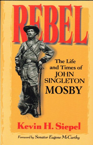Image for REBEL: THE LIFE AND TIMES OF JOHN SINGLETON MOSBY