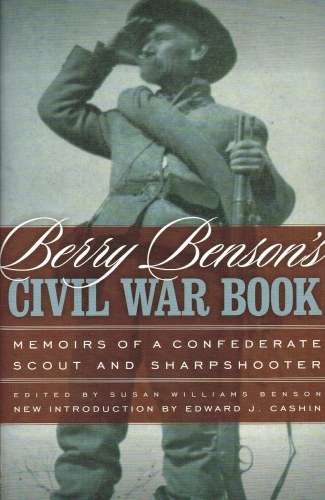 Image for BERRY BENSON'S CIVIL WAR BOOK : MEMOIRS OF A CONFEDERATE SCOUT AND SHARPSHOOTER