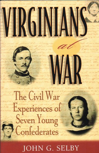 Image for VIRGINIANS AT WAR : THE CIVIL WAR EXPERIENCES OF SEVEN YOUNG CONFEDERATES