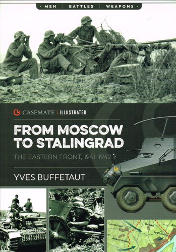 Image for FROM MOSCOW TO STALINGRAD : THE EASTERN FRONT, 1941-1942