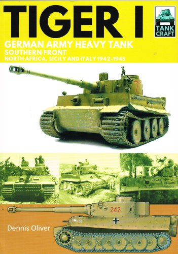 Image for TANKCRAFT 10: TIGER I : GERMAN ARMY HEAVY TANK SOUTHERN FRONT - NORTH AFRICA, SICILY AND ITALY 1942-1945
