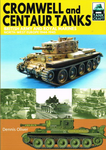 Image for TANKCRAFT 9: CROMWELL AND CENTAUR TANKS - BRITISH ARMY AND ROYAL MARINES NORTH-WEST EUROPE 1944-1945