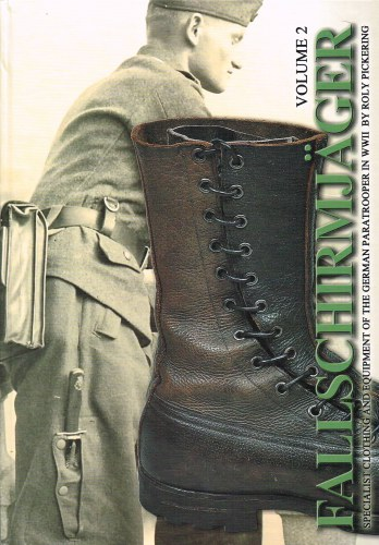 Image for FALLSCHIRMJAGER VOLUME 2: SPECIALIST CLOTHING AND EQUIPMENT OF THE GERMAN PARATROOPER IN WWII