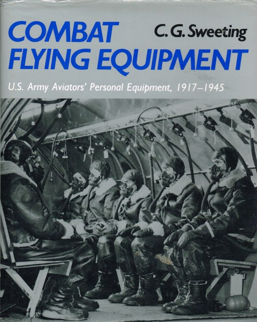 Image for COMBAT FLYING EQUIPMENT: US ARMY AVIATORS' PERSONAL EQUIPMENT 1917-1945