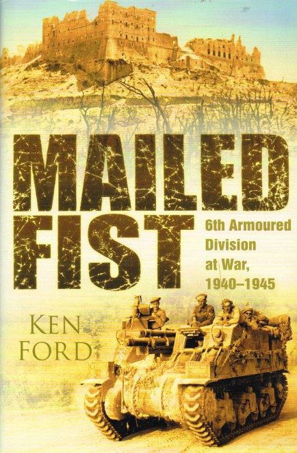 Image for MAILED FIST : 6TH ARMOURED DIVISION AT WAR 1940-1945