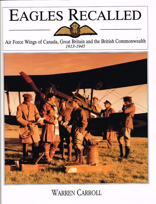 Image for EAGLES RECALLED : AIR FORCE WINGS OF CANADA, GREAT BRITAIN AND THE BRITISH COMMONWEALTH 1913-1945