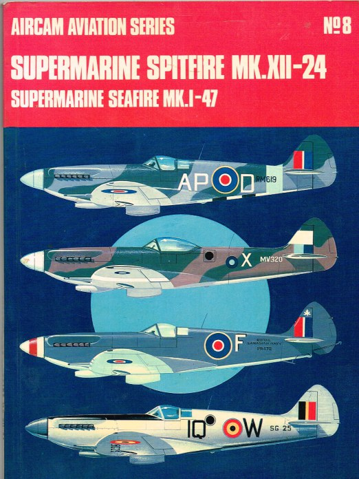 Image for AIRCAM AVIATION SERIES NO.8 : SUPERMARINE SPITFIRE MK.XII-24 SUPERMARINE SEAFIRE MKI-47