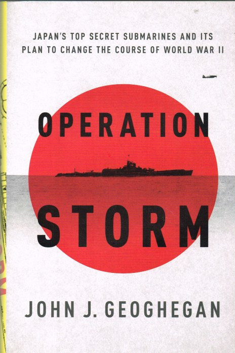 Image for OPERATION STORM : JAPAN'S TOP SECRET SUBMARINES AND ITS PLAN TO CHANGE THE COURSE OF WORLD WAR II