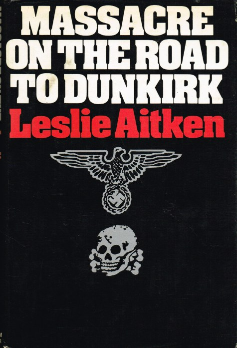 Image for MASSACRE ON THE ROAD TO DUNKIRK: WORMHOUT 1940