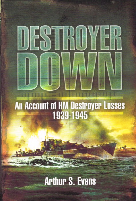 Image for DESTROYER DOWN : AN ACCOUNT OF HM DESTROYER LOSSES 1939-1945