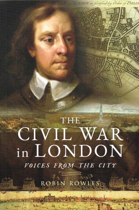 Image for THE CIVIL WAR IN LONDON : VOICES FROM THE CITY