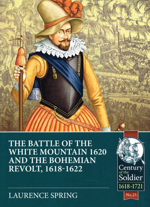 Image for THE BATTLE OF THE WHITE MOUNTAIN 1620 AND THE BOHEMIAN REVOLT, 1618-1622