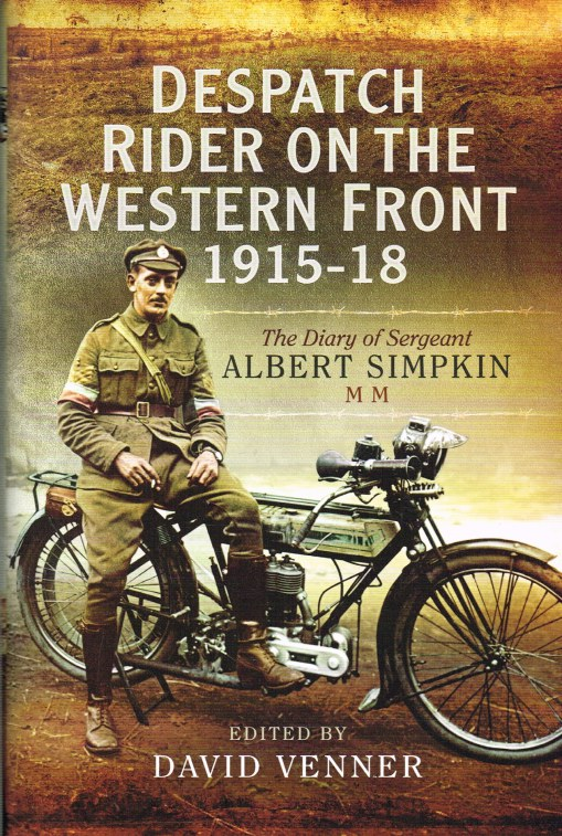 Image for DESPATCH RIDER ON THE WESTERN FRONT 1915-18 : THE DIARY OF SERGEANT ALBERT SIMPKIN MM
