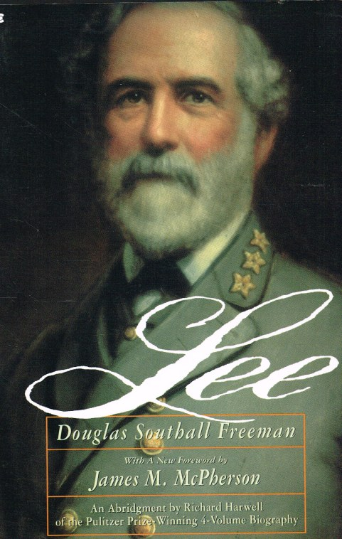 Image for LEE : AN ABRIDGMENT IN ONE VOLUME OF THE FOUR-VOLUME R.E. LEE BY DOUGLAS SOUTHALL FREEMAN