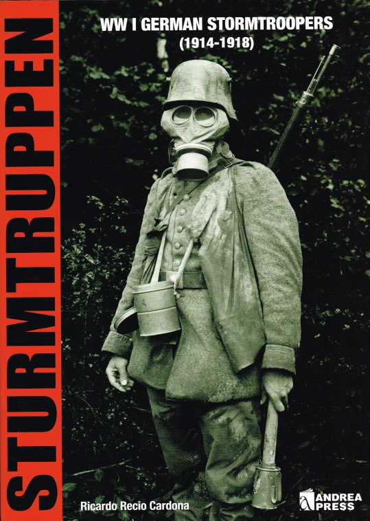 Image for STURMTRUPPEN : WWI GERMAN STORMTROOPERS (1914 - 1918)
