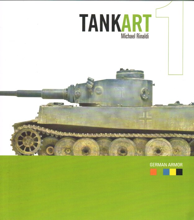 Image for TANK ART 1: A GUIDE TO PAINTING AND WEATHERING WWII GERMAN ARMOR (THIRD EDITION)
