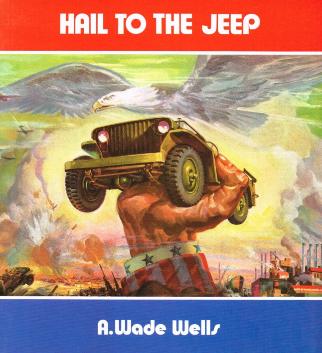 Image for HAIL TO THE JEEP : A FACTUAL AND PICTORIAL HISTORY OF THE JEEP