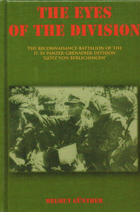 Image for THE EYES OF THE DIVISION: THE RECONNAISANCE-BATTALION OF THE 17. SS-PANZER-GRENADIER-DIVISION 'GOTZ VON BERLICHINGEN