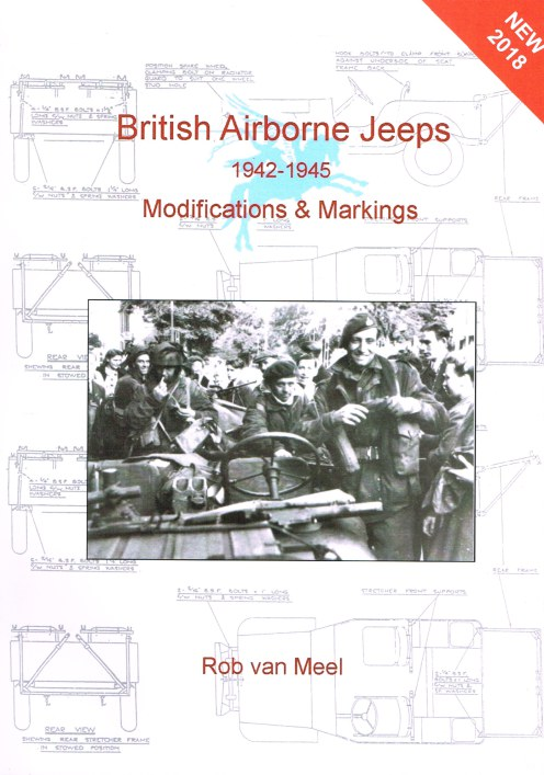 Image for BRITISH AIRBORNE JEEPS 1942 -1945: MODIFICATIONS AND MARKINGS (2018 EDITION)