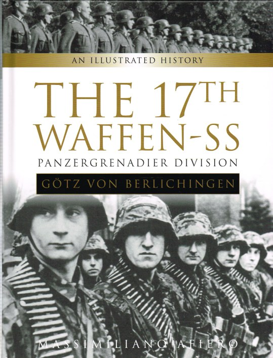 Image for THE 17TH WAFFEN-SS PANZERGRENADIER DIVISION GOTZ VON BERLICHINGEN
