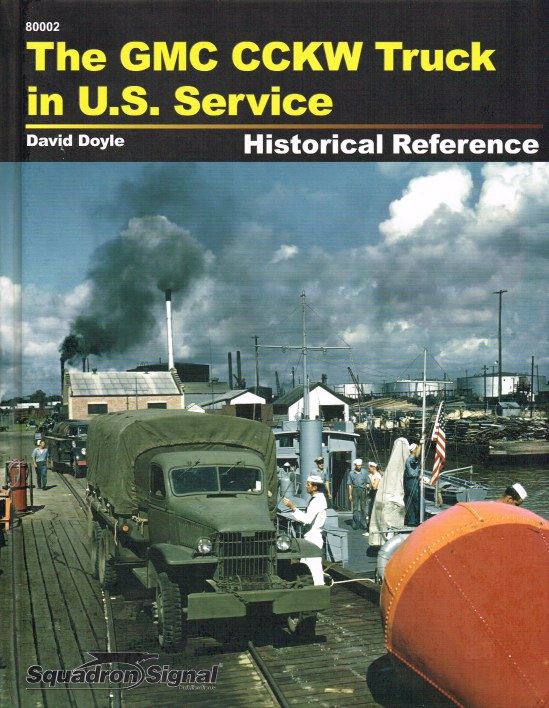 Image for THE GMC CCKW TRUCK IN US SERVICE HISTORICAL REFERENCE