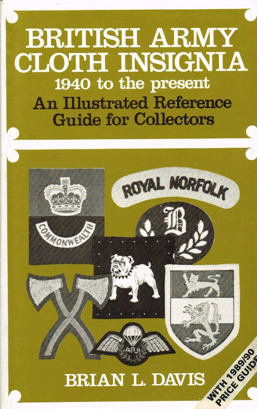 Image for BRITISH ARMY CLOTH INSIGNIA 1940 TO THE PRESENT : AN ILLUSTRATED REFERENCE GUIDE FOR COLLECTORS