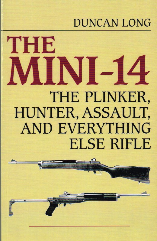 Image for THE MINI-14 : THE PLINKER, HUNTER, ASSAULT, AND EVERYTHING ELSE RIFLE