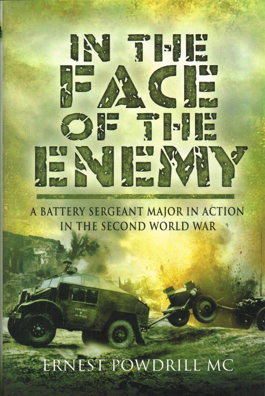 Image for IN THE FACE OF THE ENEMY : A BATTERY SERGEANT MAJOR IN ACTION IN THE SECOND WORLD WAR