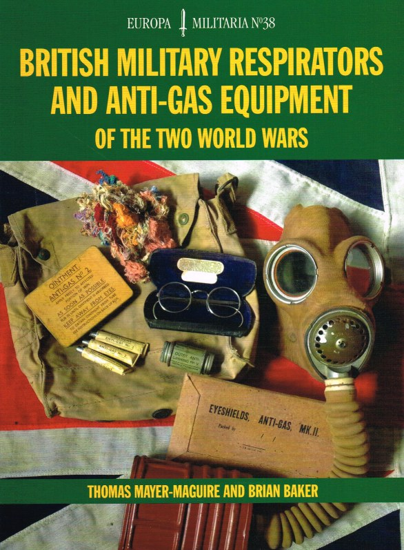 Image for BRITISH MILITARY RESPIRATORS AND ANTI-GAS EQUIPMENT OF THE TWO WORLD WARS