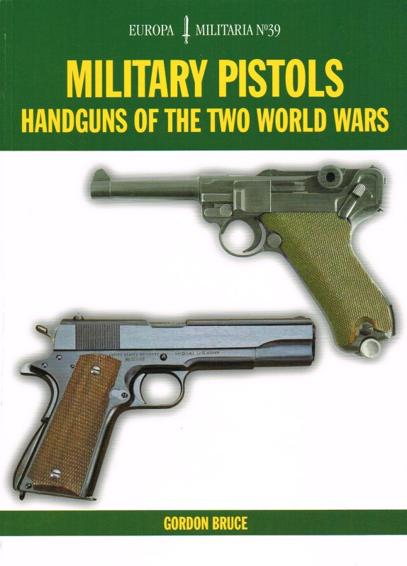 Image for MILITARY PISTOLS : HANDGUNS OF THE TWO WORLD WARS