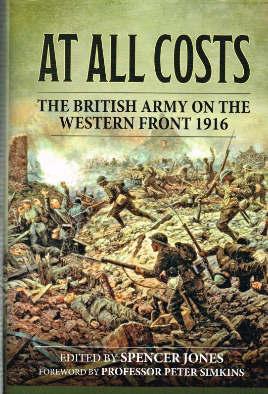 Image for AT ALL COSTS : THE BRITISH ARMY ON THE WESTERN FRONT 1916