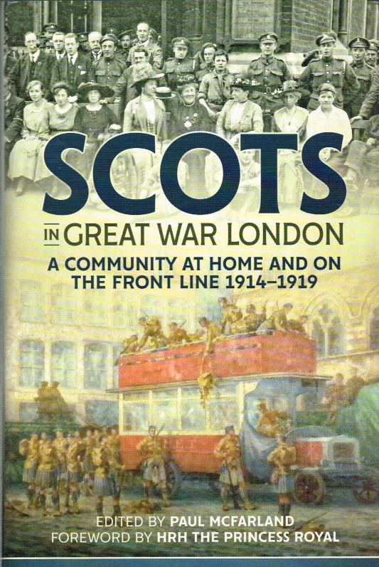 Image for SCOTS IN GREAT WAR LONDON : A COMMUNITY AT HOME AND ON THE FRONT LINE 1914-1919