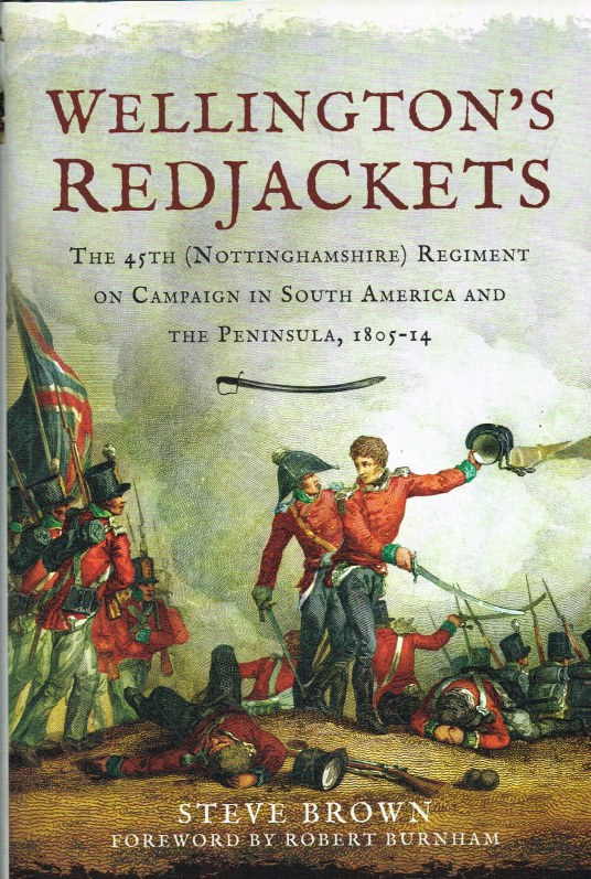 Image for WELLINGTON'S REDJACKETS : THE 45TH (NOTTINGHAMSHIRE) REGIMENT ON CAMPAIGN IN SOUTH AMERICA AND THE PENINSULA, 1805-14