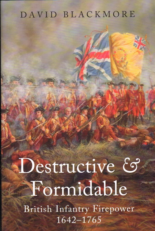 Image for DESTRUCTIVE & FORMIDABLE : BRITISH INFANTRY FIREPOWER 1642-1765