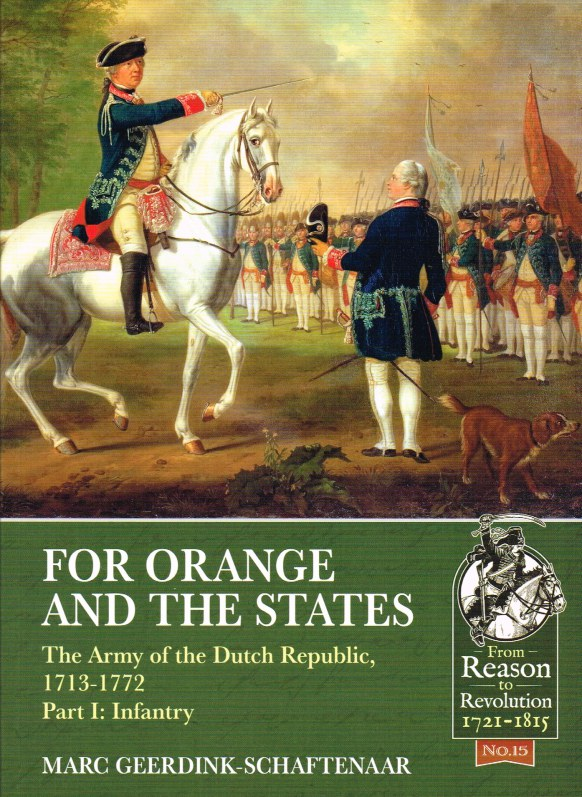 Image for FOR ORANGE AND THE STATES : THE ARMY OF THE DUTCH REPUBLIC, 1713-1772 PART I: INFANTRY