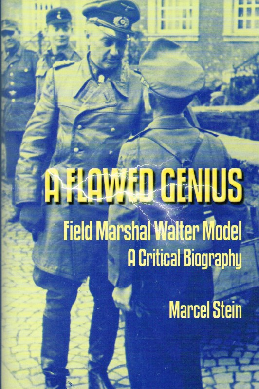 Image for A FLAWED GENIUS: FIELD MARSHAL WALTER MODEL - A CRITICAL BIOGRAPHY