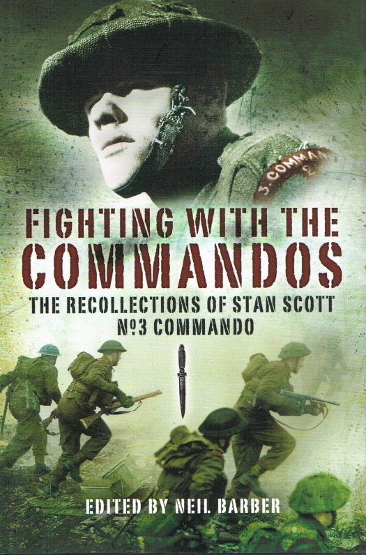 Image for FIGHTING WITH THE COMMANDOS: THE RECOLLECTIONS OF STAN SCOTT NO.3 COMMANDO