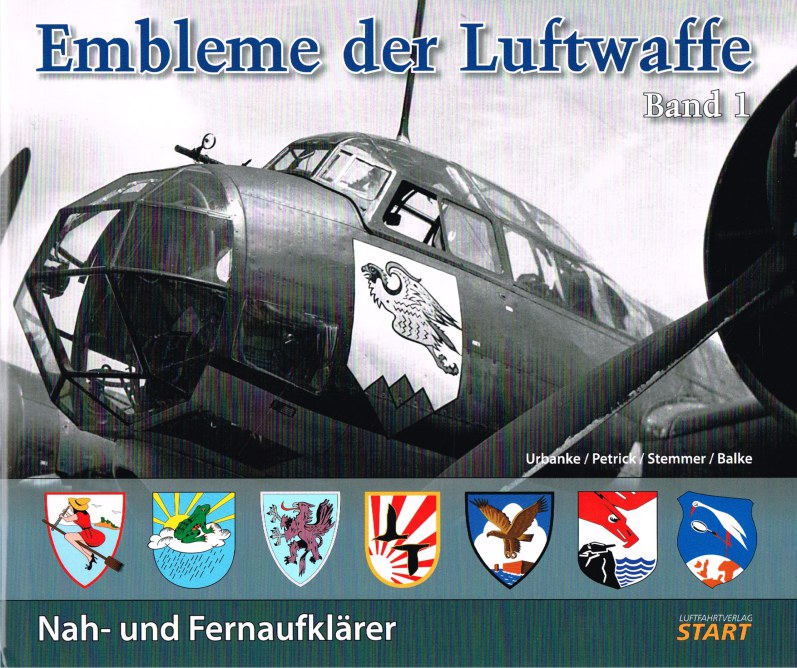 Image for EMBLEME DER LUFTWAFFE BAND 1 : NAH - UND FERNAUFKLARER / EMBLEMS OF THE LUFTWAFFE VOLUME 1 TACTICAL AND STRATEGIC RECONNAISSANCE UNITS