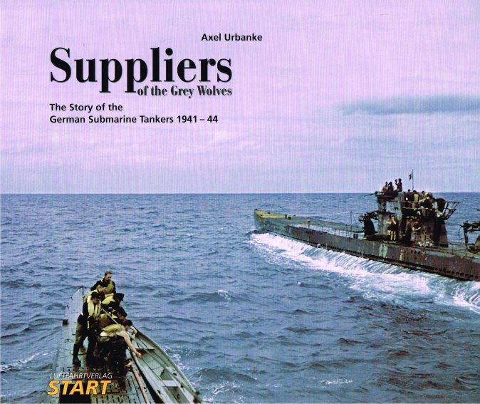 Image for SUPPLIERS OF THE GREY WOLVES : THE STORY OF THE GERMAN SUBMARINE TANKERS 1941-44