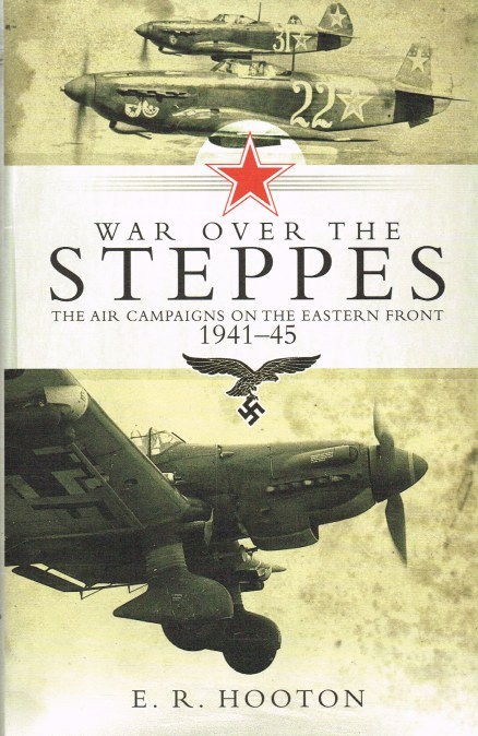 Image for WAR OVER THE STEPPES : THE AIR CAMPAIGNS ON THE EASTERN FRONT 1941-45