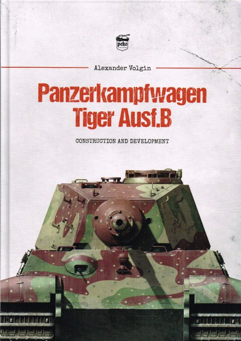 Image for PANZERKAMPFWAGEN TIGER AUSF.B CONSTRUCTION AND DEVELOPMENT