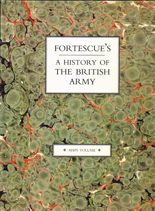 Image for FORTESCUE'S A HISTORY OF THE BRITISH ARMY : MAPS VOLUME