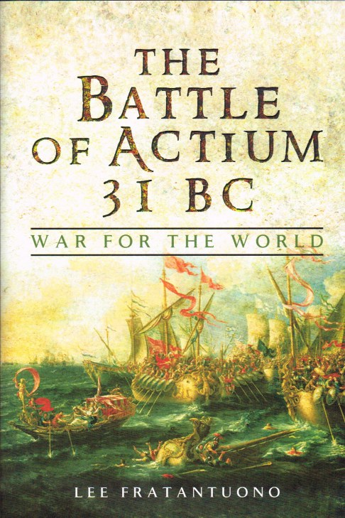 Image for THE BATTLE OF ACTIUM 31BC : WAR FOR THE WORLD