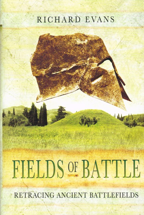 Image for FIELDS OF BATTLE : RETRACING ANCIENT BATTLEFIELDS