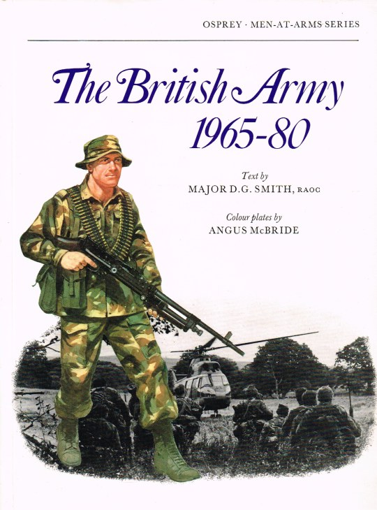 Image for THE BRITISH ARMY 1965-80 : COMBAT AND SERVICE DRESS