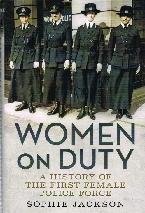 Image for WOMEN ON DUTY : A HISTORY OF THE FIRST FEMALE POLICE FORCE