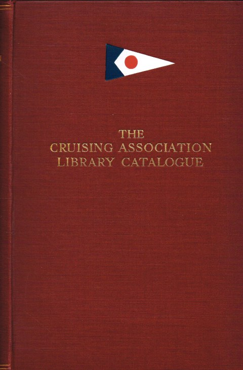 Image for THE CRUISING ASSOCIATION LIBRARY CATALOGUE (SECOND EDITION)