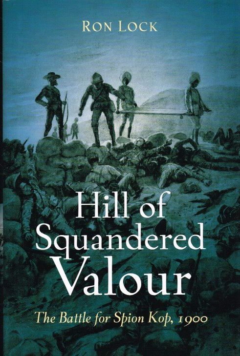 Image for HILL OF SQUANDERED VALOUR : THE BATTLE FOR SPION KOP, 1900