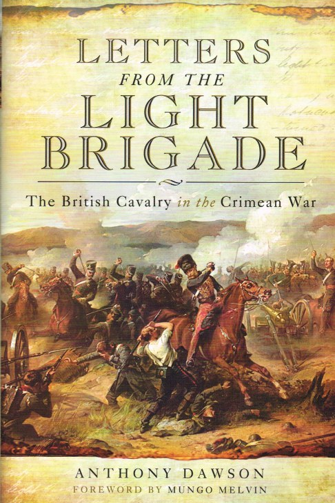 Image for LETTERS FROM THE LIGHT BRIGADE : THE BRITISH CAVALRY IN THE CRIMEAN WAR